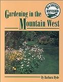 Gardening in the Mountain West, Barbara J. Hyde, 0963522434