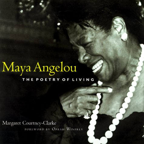 Maya Angelou The Poetry Of Living Margaret Courtney Clarke