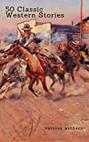 img - for 50 Classic Western Stories You Should Read (Zongo Classics): The Last Of The Mohicans, The Log Of A Cowboy, Riders of the Purple Sage, Cabin Fever, Black Jack... book / textbook / text book