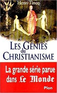 Les Génies du christianisme. Histoires de prophètes, de pécheurs et de saints par Henri Tincq