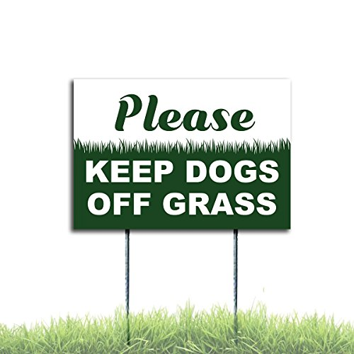 Please Keep Dogs Off Grass Yard Signs Coroplast Plastic 8x12 Stake With Free ()