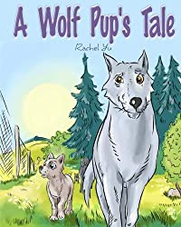 A Wolf Pup's Tale: The Story Of Rugmo
