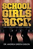 School Girls Rock, Andrea Green-Gibson, 1483694666