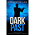 Dark Past (The Dark Series Book 2)