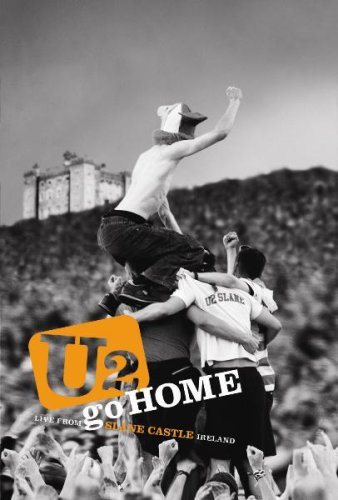 U2『Go Home : Live From Slane Castle Ireland』