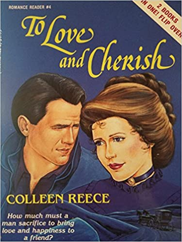 To Love and Cherish and Storm Clouds over Chantel (Romance Reader Series : No 4), Reece, Colleen L.