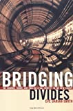 Front cover for the book Bridging Divides: The Channel Tunnel and English Legal Identity in the New Europe by Eve Darian-Smith