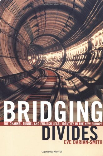 Bridging Divides: The Channel Tunnel and English Legal Identity in the New Europe