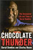 img - for Chocolate Thunder: The Uncensored Life and Time of Darryl Dawkins book / textbook / text book