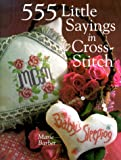 555 Little Sayings in Cross-Stitch, Marie Barber, 0806948493