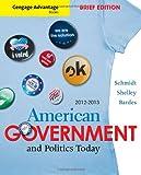 Cengage Advantage Books: American Government and Politics Today, Brief Edition, 2012-2013