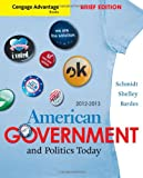 img - for Cengage Advantage Books: American Government and Politics Today, Brief Edition, 2012-2013 book / textbook / text book