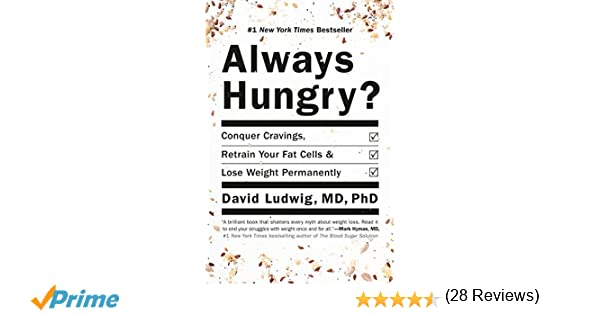 Always Hungry Conquer Cravings Retrain Your Fat Cells and Lose Weight Permanently