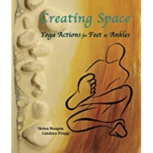 Creating Space ? Yoga Actions for Feet & Ankles
