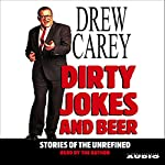 Dirty Jokes and Beer: Stories of the Unrefined | Drew Carey