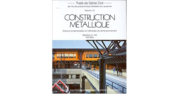 construction métallique notions fondamentales et méthodes de dimensionnement