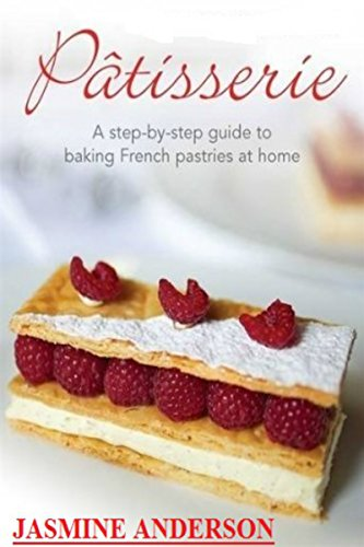 PASTRIES, CAKES, DESSERTS & SWEETS COOKBOOK: HERE`S THE BIG COLLECTION SWEET RECIPES INCLUDING SUCH RECIPES COLLECTION LIKE PASTRIES, DESSERTS, CAKES, CUPCAKES & MANY MORE OTHER SWEET RECIPEES by Jasmine Anderson