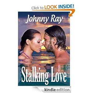 STALKING LOVE, A ROMANTIC THRILLER