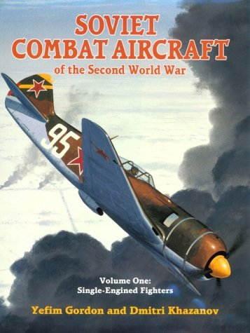Soviet Fighter (Soviet Combat Aircraft of the Second World War, Vol. 1: Single-Engined Fighters)