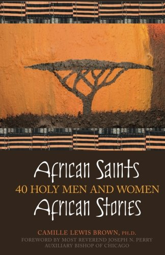 Search : African Saints, African Stories: 40 Holy Men and Women