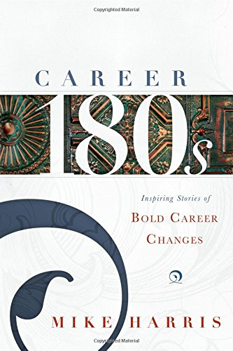 Career 180s: Inspiring Stories of Bold Career Changes (180s Green)