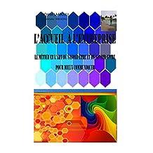 L'accueil à l'entreprise: Le métier et l'art du savoir-être et du savoir-vivre pour mieux communiquer (French Edition)