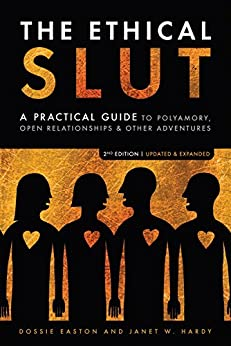 The Ethical Slut by [Easton, Dossie, Hardy, Janet W.]