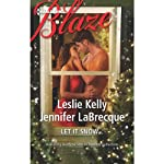 Let It Snow | Leslie Kelly,Jennifer LaBrecque