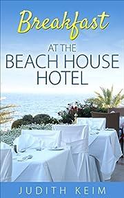 Breakfast at the Beach House Hotel (The Beach House Hotel Series Book 1)