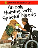Animals Helping with Special Needs, Clare Oliver, 0531154041