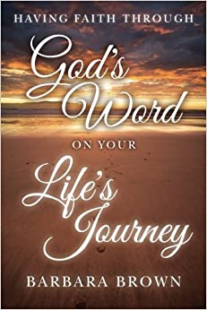 Having Faith Through God's Word On Your Life's Journey