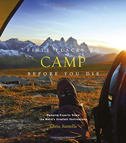 Fifty Places to Camp Before You Die cover