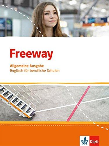 Freeway. Englisch für berufliche Schulen. Allgemeine Ausgabe: Schülerbuch (Freeway. Englisch für berufliche Schulen. Ausgabe ab 2016)