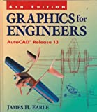 img - for Graphics for Engineers: Autocad Release 13 by James H. Earle (1996-02-01) book / textbook / text book