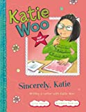 Sincerely, Katie: Writing a Letter with Katie Woo (Katie Woo: Star Writer)