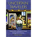 Uncertain Travelers: Conversations with Jewish Women Immigrants to America