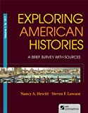 Exploring American Histories, Volume 1 : A Brief Survey with Sources, Hewitt, Nancy A. and Lawson, Steven F., 031241000X