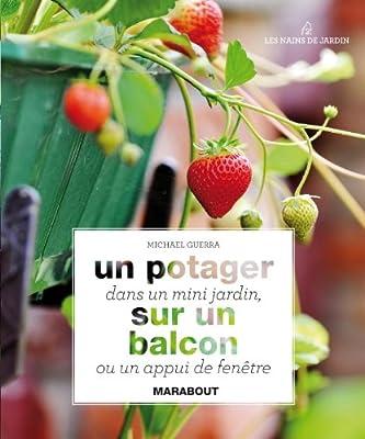 Un potager dans un mini jardin sur un balcon ou un appui de fenêtre: Amazon.es: Guerra, Michael: Libros en idiomas extranjeros