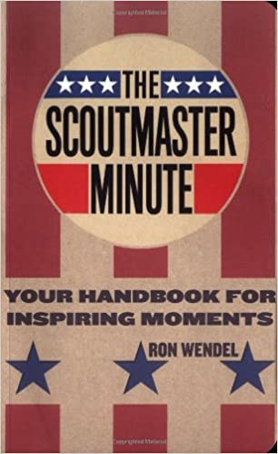 The scoutmaster minute your handbook for inspiring moments ron the scoutmaster minute your handbook for inspiring moments ron wendel 9781586854614 amazon books fandeluxe Images