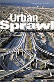 Urban Sprawl : Causes, Consequences, and Policy Responses, , 0877667098