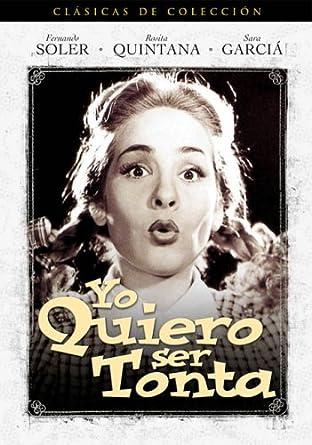 Amazon.com: Yo Quiero Ser Tonta: ngel Garasa, Sara Garcia ...