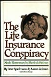 The Life Insurance Conspiracy, Peter Spielman and Aaron S. Zelman, 0671243772