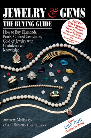 Jewelry & Gems: The Buying Guide--How to Buy Diamonds, Pearls, Colored Gemstones, Gold & Jewelry With Confidence and Knowledge (5th Edition)