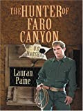 The Hunter of Faro Canyon, Lauran Paine, 0786273992