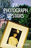 img - for The Photograph Upstairs book / textbook / text book