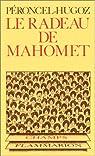 Le radeau de Mahomet par Péroncel-Hugoz