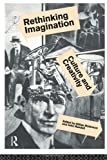 Rethinking Imagination, Gillian Robinson, 0415091934