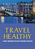 Travel Healthy, Lalitha Thomas, 1890772259