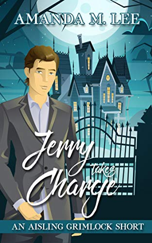 Jerry Takes Charge: An Aisling Grimlock Short by [Lee, Amanda M.]