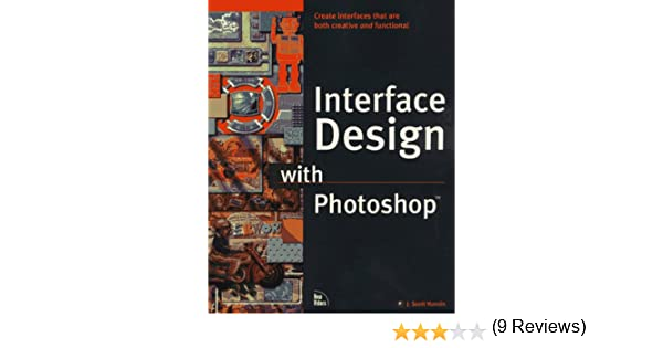 Interface Design With Photoshop: J  Scott Hamlin